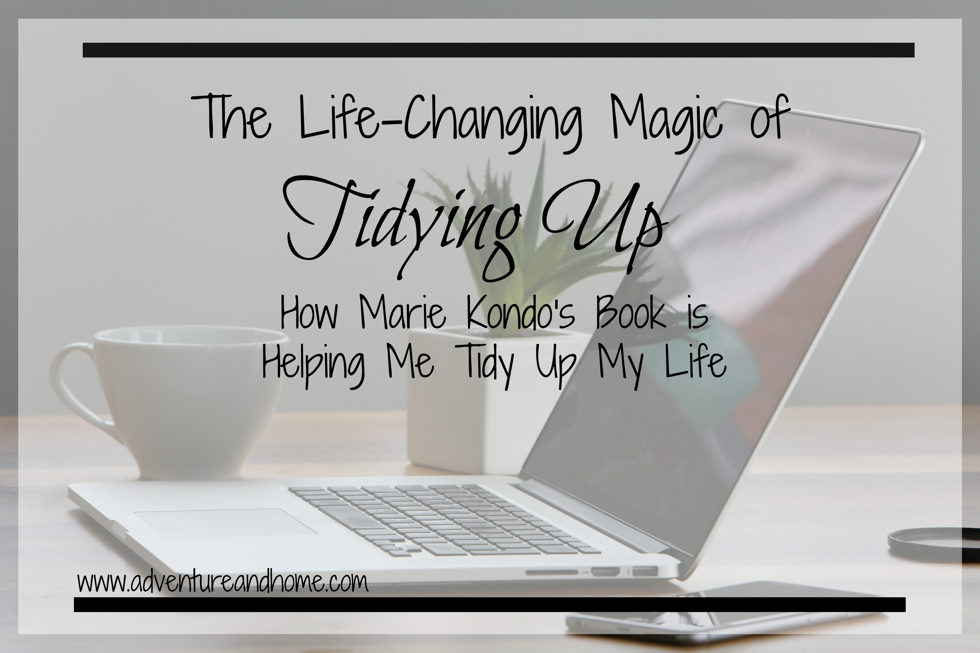 The Life-Changing Magic of Tidying Up (Book Review)