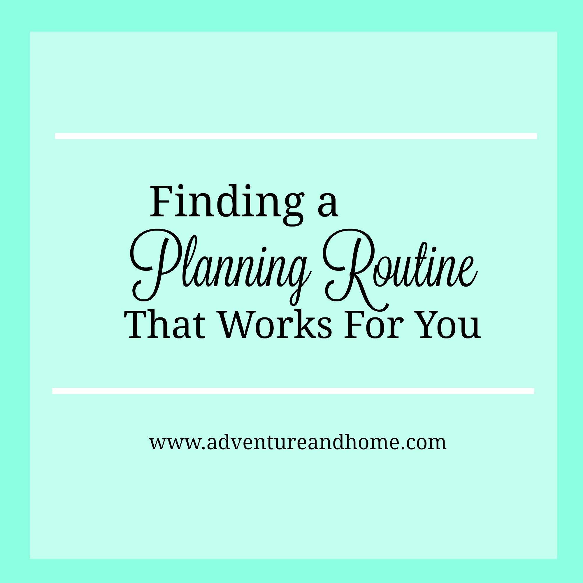 Finding a Planning Routine That Works For You