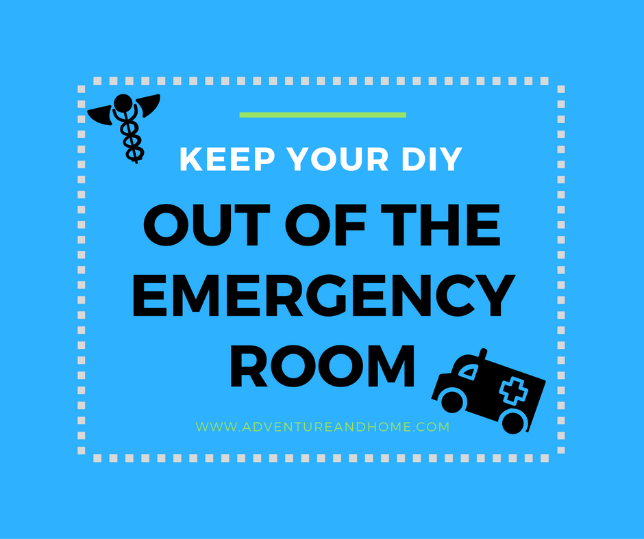 Safety First: Tips for Keeping Your DIY Out of the Emergency Room