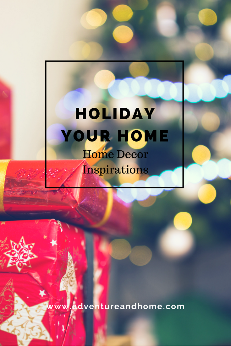 Holiday Decor Inspirations — Holiday Your Home #2