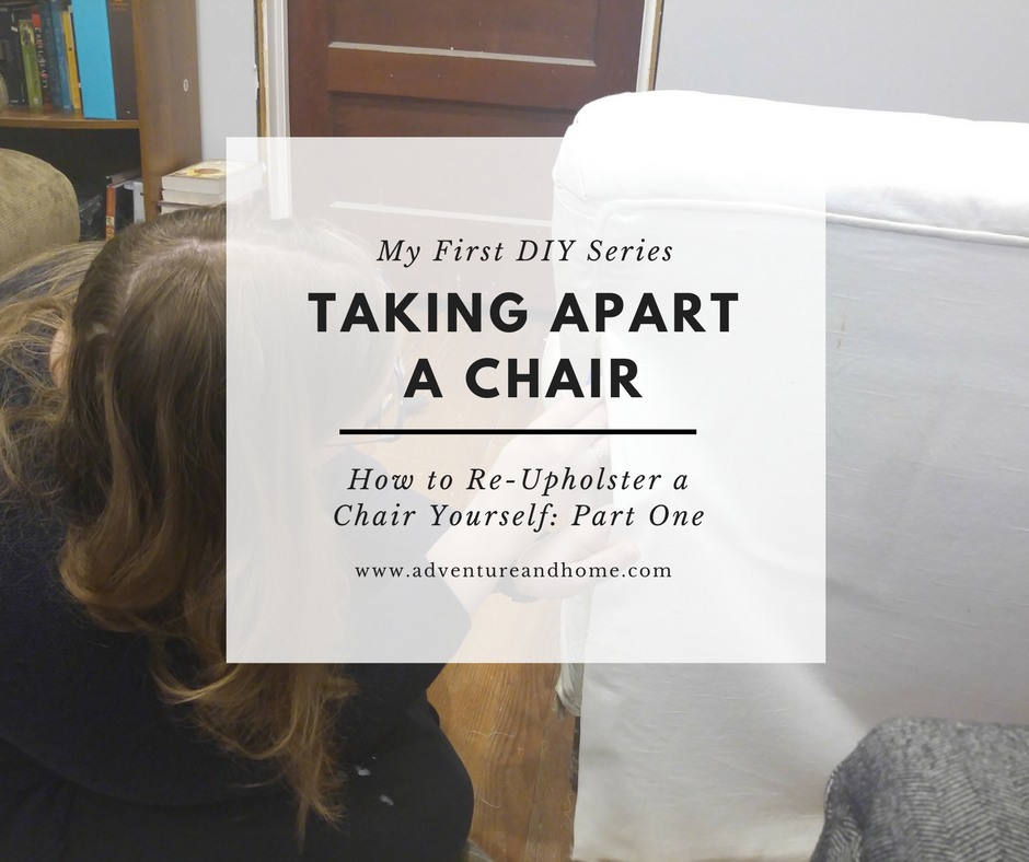Taking Apart a Chair: Re-Upholster DIY Part One